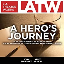 A Hero's Journey Performance by Mark Richard, Tess Gallagher, Raymond Carver Narrated by John Mahoney, Kelly Nespor
