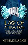 img - for Law of Attraction: The Hidden Secrets to Achieve More Money, Power, and Respect book / textbook / text book