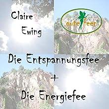 Die Entspannungsfee und Die Energiefee (       ungekürzt) von Claire Ewing Gesprochen von: Claire Ewing
