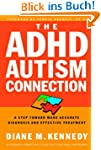The ADHD-Autism Connection: A Step To...