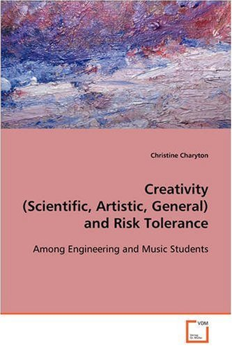 Creativity (Scientific, Artistic, General) and Risk Tolerance  - Among Engineering and Music Students