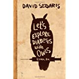 Let's Explore Diabetes with Owls ~ David Sedaris