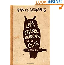 David Sedaris (Author)  (142) Release Date: April 23, 2013   Buy new: $27.00  $16.25  130 used & new from $12.55