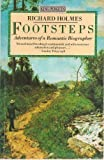 Footsteps: Adventures of a Romantic Biographer (King Penguin) (0140088601) by Holmes, Richard