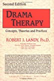 Drama Therapy: Concepts, Theories and Practices