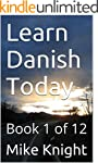 Learn Danish Today: Book 1 of 12 (Ess...