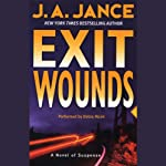Exit Wounds: A Novel of Suspense (       ABRIDGED) by J.A. Jance Narrated by Debra Monk