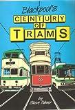 Blackpool's century of trams Steve Palmer