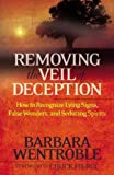 img - for Removing the Veil of Deception: How to Recognize Lying Signs, False Wonders, and book / textbook / text book
