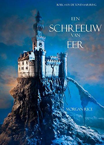 Morgan Rice - Een Schreeuw Van Eer (Boek #4 In De Tovenaarsring) (Dutch Edition)