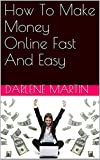 How To Make Money Online Fast And Easy