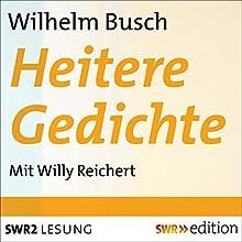 Heitere Gedichte (       ungekürzt) von Wilhelm Busch Gesprochen von: Willy Reichert