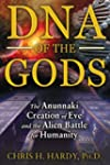 DNA of the Gods: The Anunnaki Creatio...