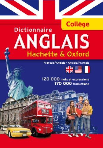 Dictionnaire ANGLAIS HACHETTE OXFORD - Collège (Dictionnaires bilingues)