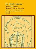 Fabula Mistica - Siglos XVI-Avii (Spanish Edition) (8498410258) by Michel de Certeau