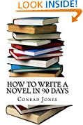 How to write a novel in 90 days.(A tried and tested system by a prolific author): Written by a published author who has been there and done it over a dozen times!