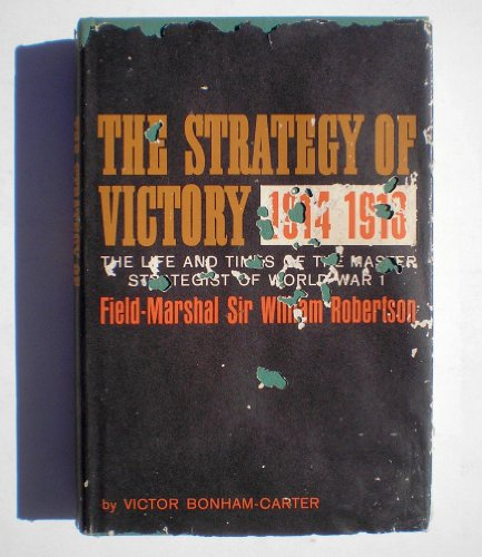 The Strategy of Victory 1914-1918, Victor Bonham-Carter