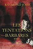 echange, troc Raymond Josse - Les tentations barbares