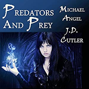 Predators and Prey: A Three Story Collection | [J. D. Cutler, Michael Angel]