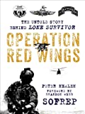 Operation Red Wings: The Untold Story Behind Lone Survivor (Kindle Single) (SOFREP)
