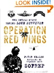 Operation Red Wings: The Untold Story...