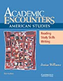 img - for Academic Encounters: American Studies Student's Book: Reading, Study Skills, and Writing book / textbook / text book