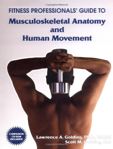 Fitness Professionals' Guide to Musculoskeletal Anatomy and Human Movement PDF