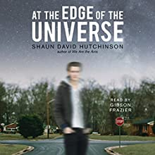 At the Edge of the Universe Audiobook by Shaun David Hutchinson Narrated by Gibson Frazier