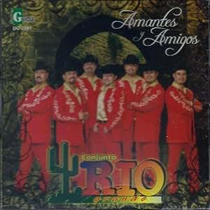Conjunto Rio Grande Amantes Y Amigos - Conjunto Rio Grande Amantes Y