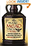 Make Mead Like a Viking: Traditional...