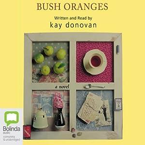 Bush Oranges | [Kay Donovan]