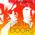 The Doors: A Lifetime of Listening to Five Mean Years (       UNABRIDGED) by Greil Marcus Narrated by Ray Porter