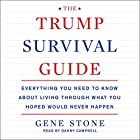 The Trump Survival Guide: Everything You Need to Know About Living Through What You Hoped Would Never Happen Hörbuch von Gene Stone Gesprochen von: Danny Campbell