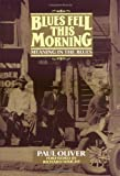 Blues Fell This Morning: Meaning in the Blues (0521377935) by Oliver, Paul