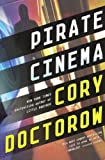 Pirate Cinema (Turtleback School & Library Binding Edition) (0606318879) by Doctorow, Cory