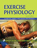 Exercise Physiology Nutrition Energy and Human Performance by McArdle