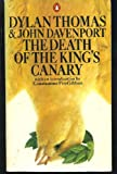 The Death of the King's Canary (0140045775) by Thomas, Dylan