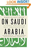 On Saudi Arabia: Its People, Past, Religion, Fault Lines--and Future