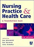 img - for Nursing Practice and Health Care, 3Ed: A Foundation Text by Susan Hinchliff (1998-05-01) book / textbook / text book