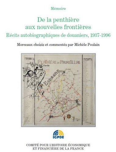 De la penthière aux nouvelles frontières : Récits autobiographiques de douaniers 1938