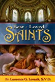 Best-Loved Saints: Inspiring Biographies of Popular Saints for Young Catholics and Adults (0899421601) by Lovasik, Lawrence G.