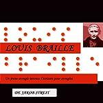 Louis Braille - Un jeune aveugle invente l'écriture pour aveugles | Jakob Streit