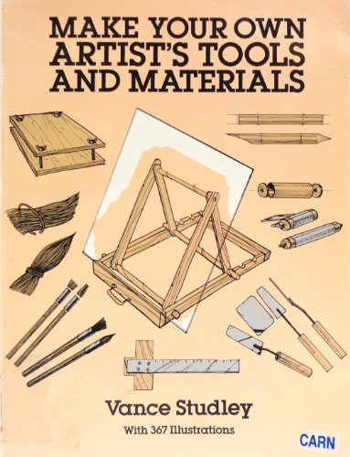 Make Your Own Artist's Tools and Materials (Dover Craft Books)