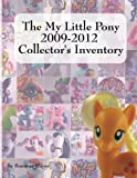The My Little Pony 2009-2012 Collectors Inventory