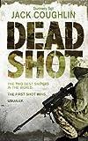 Dead Shot (Gunnery Sergeant Kyle Swanson Series)