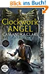 Clockwork Angel (The Infernal Devices...
