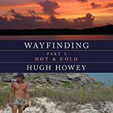 Wayfinding Part 3: Hot & Cold Audiobook by Hugh Howey Narrated by Graham Vick