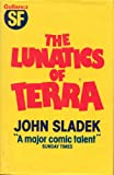 The Lunatics of Terra (0575034645) by John Sladek
