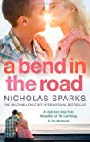 Nicholas Sparks A Bend In The Road: A A