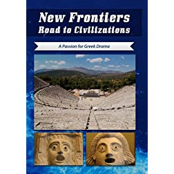 New Frontiers Road to Civilizations A Passion for Greek Drama